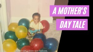 A Mother's Day Tale #mothersday